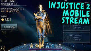 Injustice 2 Mobile Stream. Soulstealer Doctor Fate challenge and ANOTHER DAY OF GRINDING!