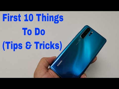 First 10 Things To Do On The Huawei P30 & P30 Pro Out Of The Box EMUI 9.1 10 Tips & Tricks