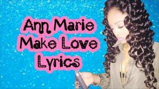 Ann Marie - Make Love (Lyrics)