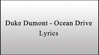 Duke Dumont - Ocean Drive (Lyrics)