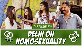 Delhi On Homosexuality | The Timeliners