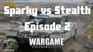 Wargame: AirLand Battle - Sparky vs Stealth - Episode 2