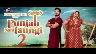 Punjab nahi Jaungi 2 full movie   CCU