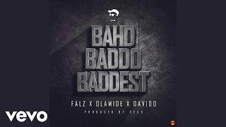 Falz - Bahd Baddo Baddest (Official Audio) ft. Davido, Olamide