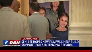 Sen. Lee Hopes New Film Will Help Build Support for Sentencing Reform