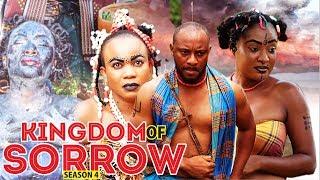 KINGDOM OF SORROW 4 - 2018 LATEST NIGERIAN NOLLYWOOD MOVIES