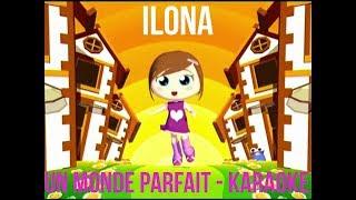 Ilona Mitrecey - Un monde parfait - Karaoké avec paroles