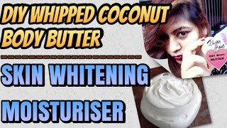 DIY Homemade Coconut Body Butter - Skin WHITENING Moisturiser | How to get Glowing Young Fair skin