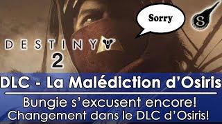 [FR][NEWS]Destiny 2 - Bungie s'excusent encore, changement dans le DLC d'Osiris!