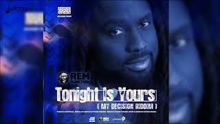 RemBunction - Tonight Is Yours (My Decision Riddim)