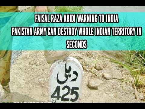 Faisal Raza Abidi Warning to India Pakistan army Can destroy whole indian territory in seconds