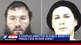 4 Couples Arrested in Public Benefits Fraud Case in New Jersey