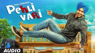 Viraj Sarkaria: Pehli Vari Full Audio Song | Desi Routz | Latest Punjabi Songs 2016