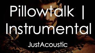 Pillowtalk - Zayn (Acoustic Instrumental)