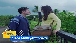 Highlight Siapa Takut Jatuh Cinta - Episode 13 dan 14 SCTV