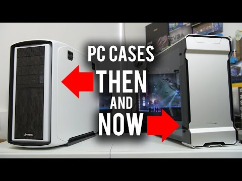 4 Major Changes to PC Cases in the Last 5 Years Then and Now