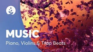Instrumental Music Playlist-Piano,Violins & Trap Beats