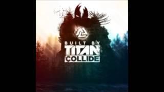 Collide (feat. Jonathan Thulin) - Built By Titan
