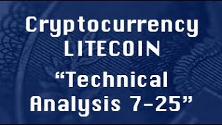 Litecoin Update-7-25 Technical Analysis : Path Chat Education