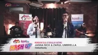 Janna Nick & Zarul Umbrella - Mungkin Saja vs Bukalah Hatimu #HotKoolMashUp