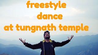 Tungnath temple || freestyle dance || Mohit Sharma.