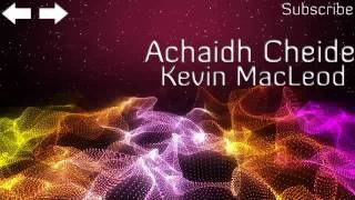 ♫ Royalty Free Music - Kevin MacLeod - Achaidh Cheide | Free Download | Instrumental Beat