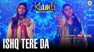 Ishq Tera Da | Kamli | Nooran Sisters | Jassi Nihaluwal | Specials by Zee Music Co.