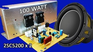 How to make mono 100W amplifier using transistors 2SC5200 x 2 at home