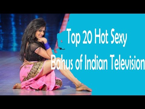 Top 20 Hot Sexy Bahus of Indian Television