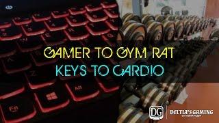 Gamer to Gym Rat - Part 6 - Keys to Cardio