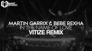 Martin Garrix & Bebe Rexha - In The Name Of Love (VITIZE Remix)