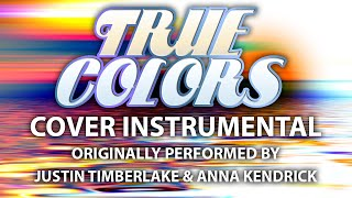 True Colors (from Trolls) (Cover Instrumental) [In the Style of Justin Timberlake & Anna Kendrick]