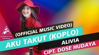 Alivia - Aku Takut Versi Koplo (Official Video Music)