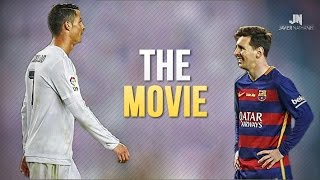 Cristiano Ronaldo vs Lionel Messi 2015/2016 The Movie ●HD●