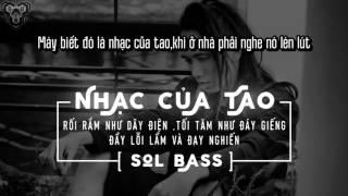 [Lyric HD] Nhạc của tao - Sol'Bass