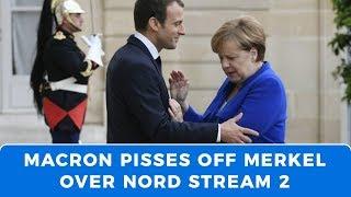 Macron pisses off Merkel as he tries to sabotage Nord Stream 2 pipeline
