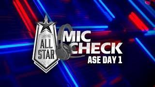 Mic Check: 2018 All-Star Event (Day 1)