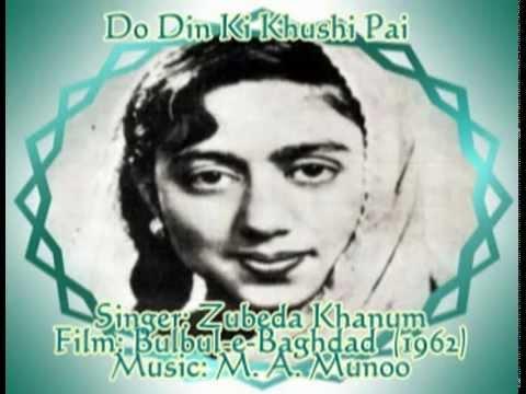 Do Din Ki Khushi Pai Zubeda Khanum Bulbul e Baghdad 1962 .flv