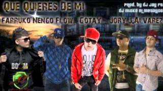 Que Quieres De Mi (Remix) (Nueva Version)- Gotay Ft J Alvarez Ft Jory Ft Farruko & Nengo Flow