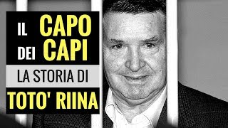 IL CAPO DEI CAPI. La storia di TOTO' RIINA.