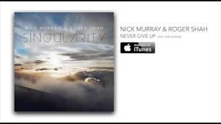 Nick Murray & Roger Shah - Never Give Up feat. Tori Letzler [Album Preview]