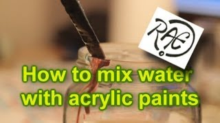 HOW TO MIX WATER WITH ACRYLIC PAINT tutorial mixing paints by RAEART