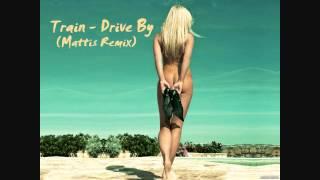 Train - Drive By (Mattis Remix Edit.)