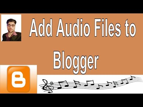 Download How to Upload Audio Files to Blogger free