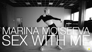 Rihanna - Sex With Me | Choreography by Marina Moiseeva | D.side dance studio
