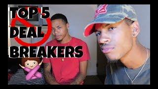 TOP 5 DEAL BREAKERS IN A RELATIONSHIP!