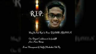 Miss you da Nhaveen , rest in peace da baby boy