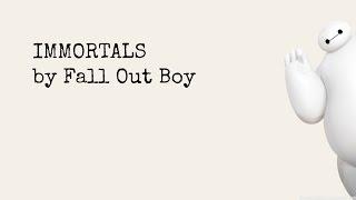 Immortals Lyrics (Big Hero 6 Soundtrack)