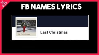 Last Christmas, I Gayview Mahat (Facebook Names Lyrics Video)
