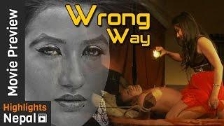 WRONG WAY - New Nepali Hot Short Movie 2016/2073 | Jiya K.C